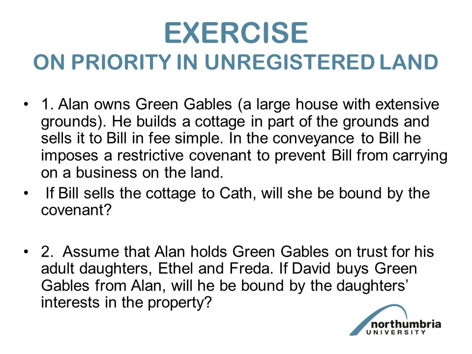 EXERCISE ON PRIORITY IN UNREGISTERED LAND 1.