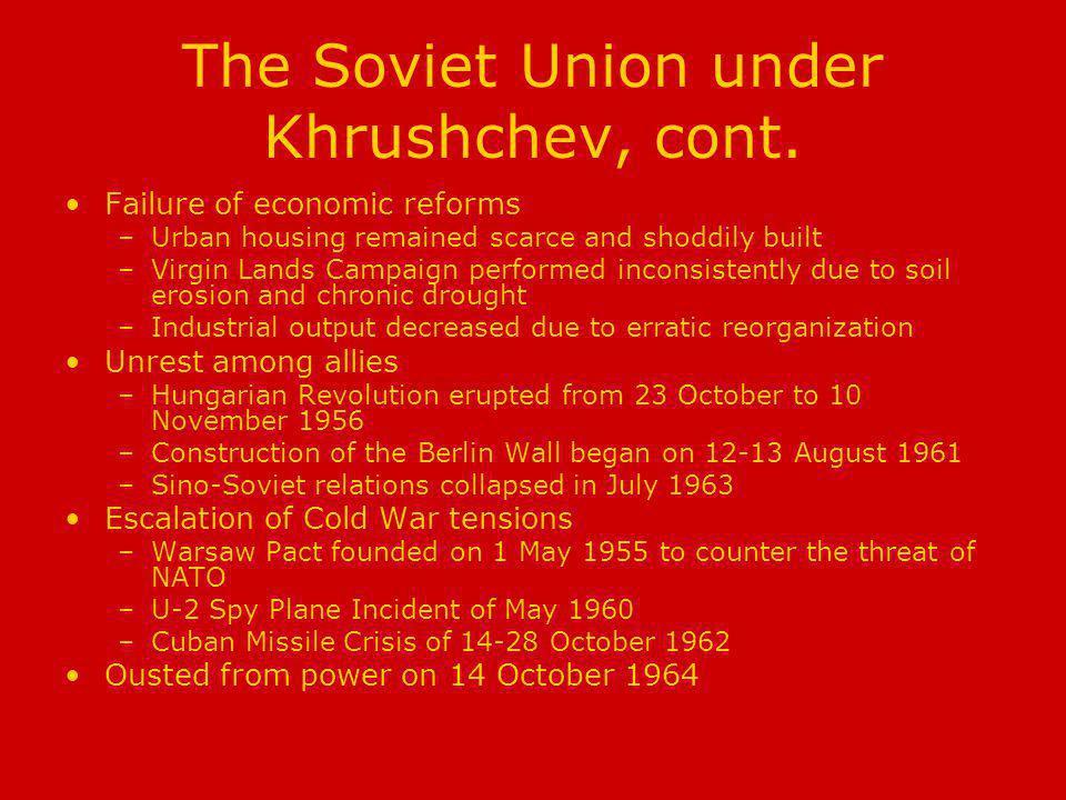 The Soviet Union under Khrushchev, cont.