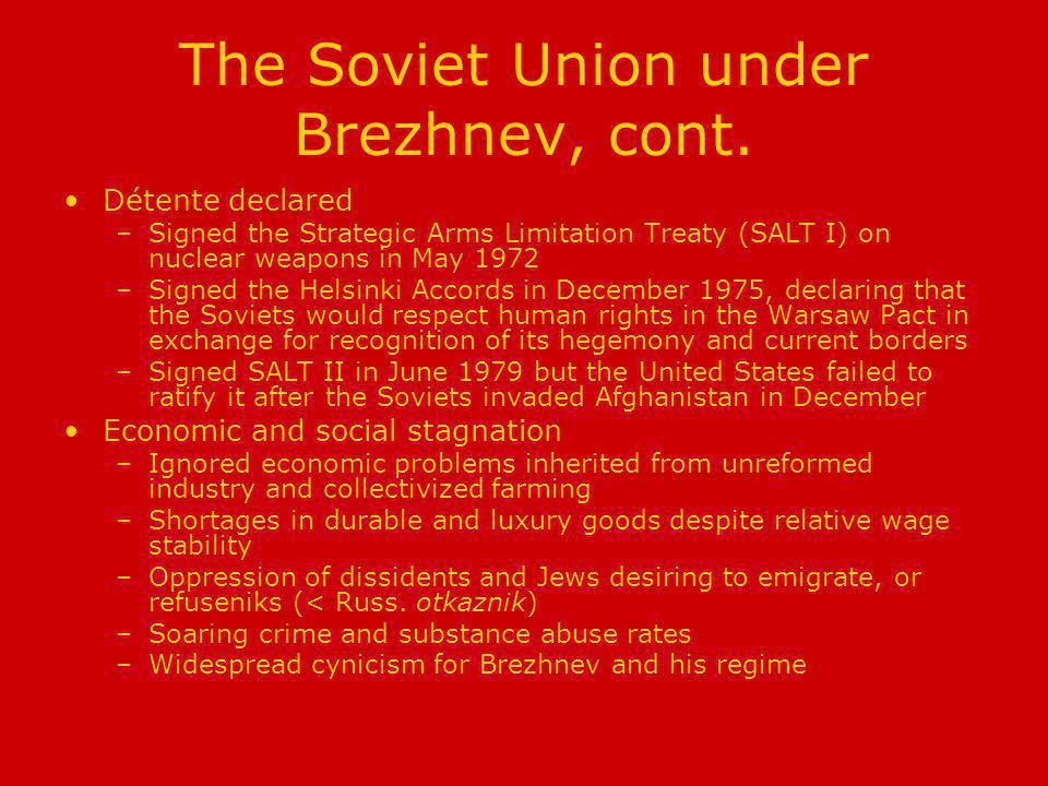 The Soviet Union under Brezhnev, cont.