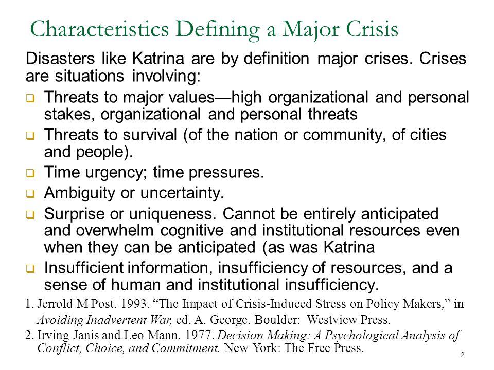 3 Information, Novelty, and Crises  Crisis situations are by definition novel, unstructured threats, well outside of an organization's or individual's customary operating framework.