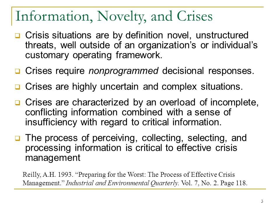 4 Characteristics of defective decisionmaking in crises—decisional dysfunctions  A truncated and compressed time span, with much more attention paid to the immediate consequences of action than to its long-range consequences.