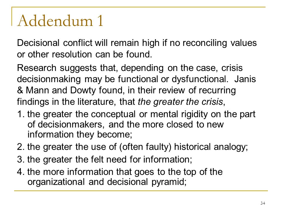 34 Addendum 1 Decisional conflict will remain high if no reconciling values or other resolution can be found. Research suggests that, depending on the