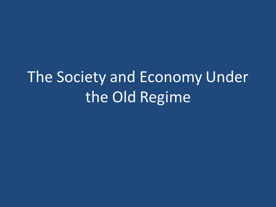 The Society and Economy Under the Old Regime