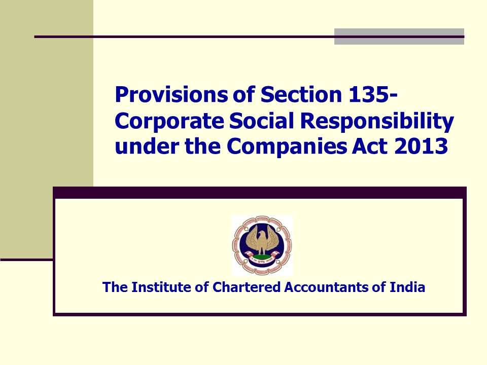 Provisions of Section 135- Corporate Social Responsibility under the Companies Act 2013 The Institute of Chartered Accountants of India