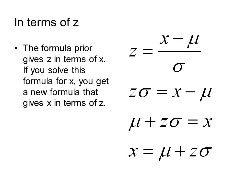In terms of z The formula prior gives z in terms of x.