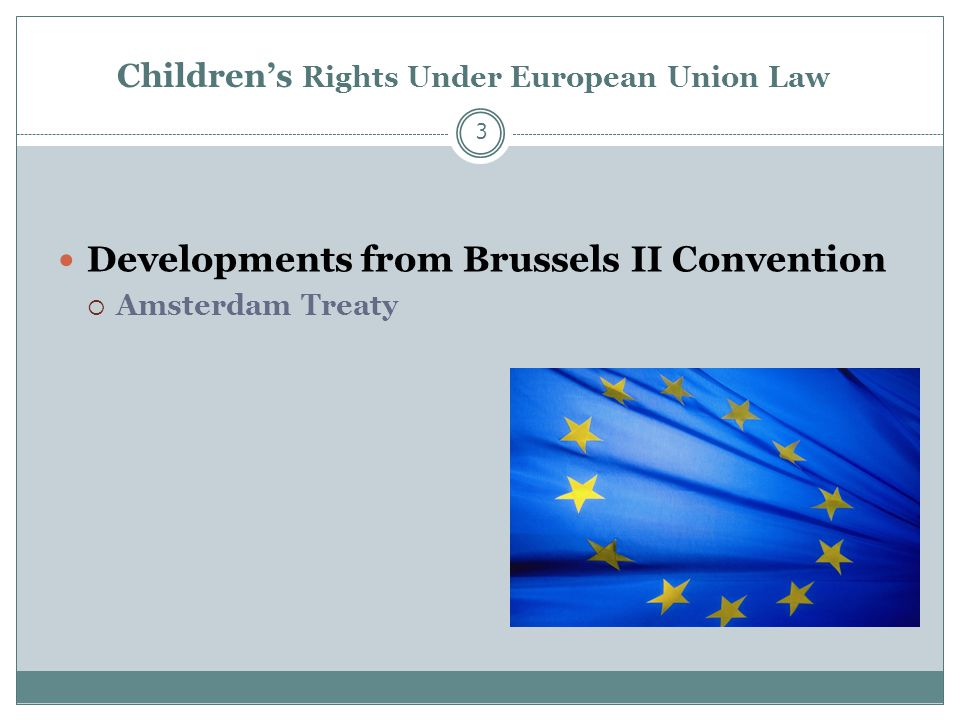 Children's Rights Under European Union Law 3 Developments from Brussels II Convention  Amsterdam Treaty