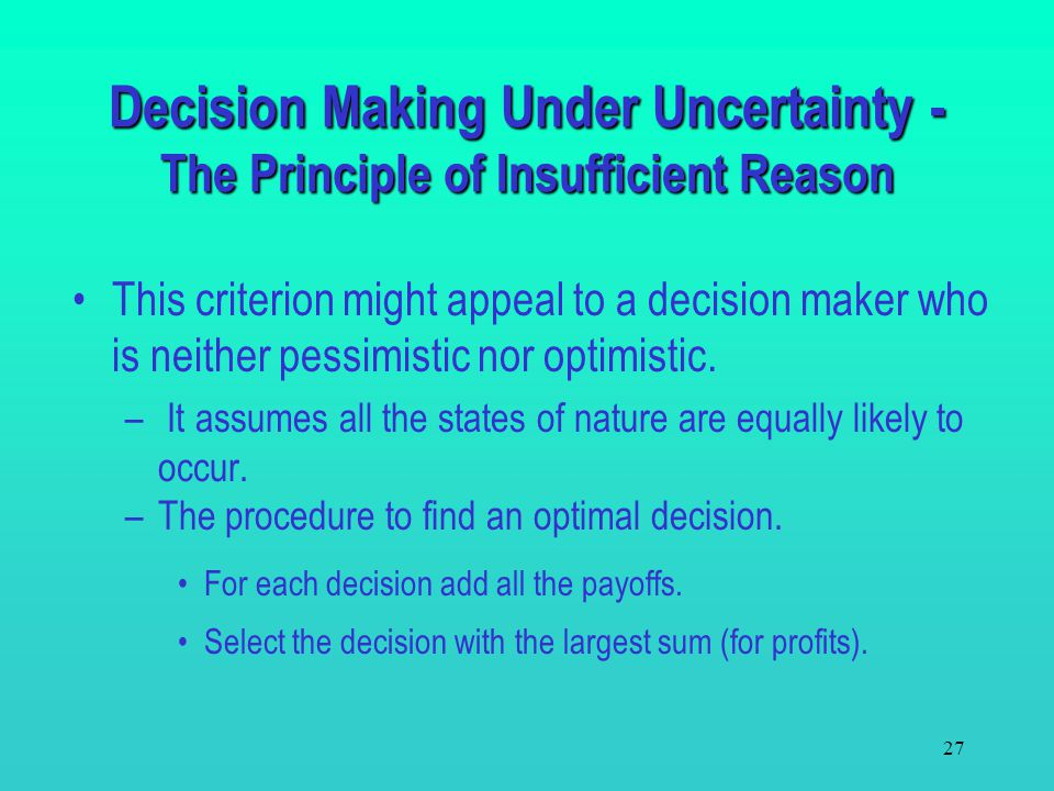 26 TOM BROWN - The Maximax Criterion The optimal decision