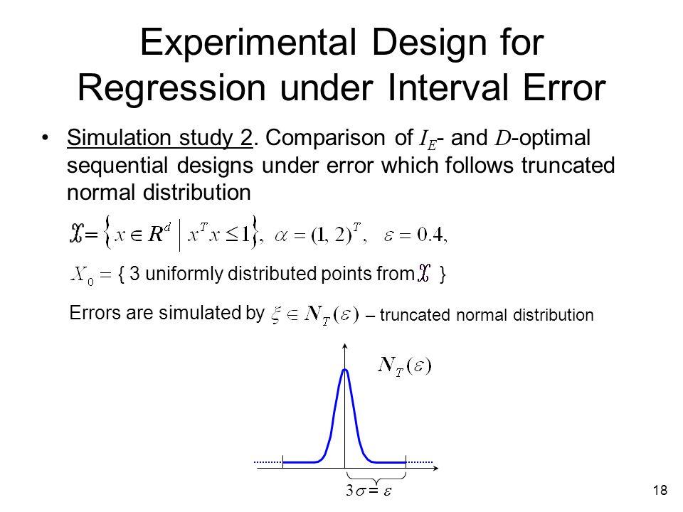 18 Experimental Design for Regression under Interval Error Simulation study 2.