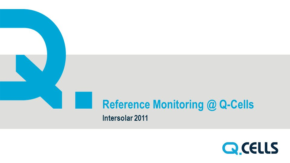 Reference Monitoring @ Q-Cells Intersolar 2011