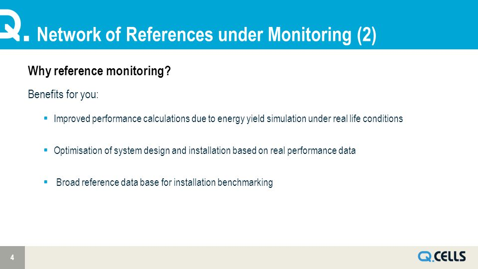 Network of References under Monitoring (2) 4 Why reference monitoring? Benefits for you:  Improved performance calculations due to energy yield simul