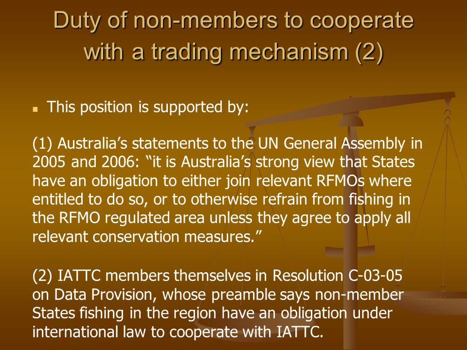 Duty of non-members to cooperate with a trading mechanism (2) This position is supported by: (1) Australia's statements to the UN General Assembly in
