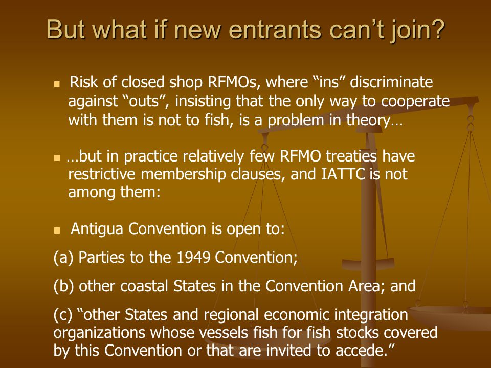 "But what if new entrants can't join? Risk of closed shop RFMOs, where ""ins"" discriminate against ""outs"", insisting that the only way to cooperate with"