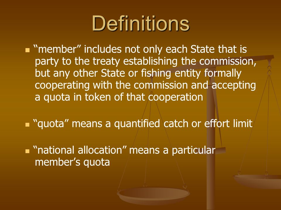 "Definitions "" member"" includes not only each State that is party to the treaty establishing the commission, but any other State or fishing entity form"