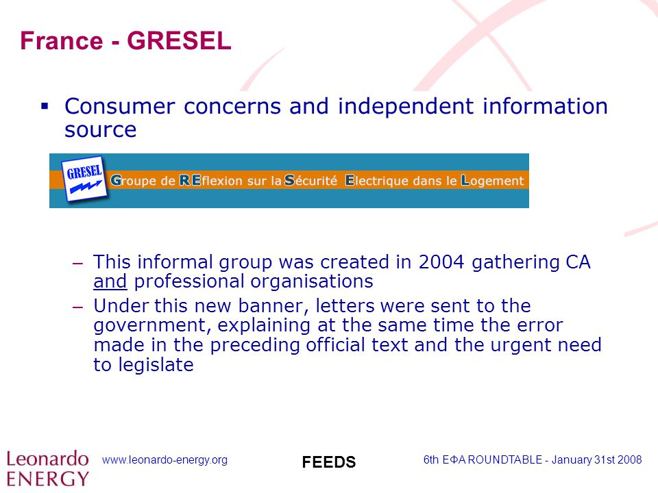 www.leonardo-energy.org6th EΦA ROUNDTABLE - January 31st 2008 FEEDS France - GRESEL  Consumer concerns and independent information source – This info