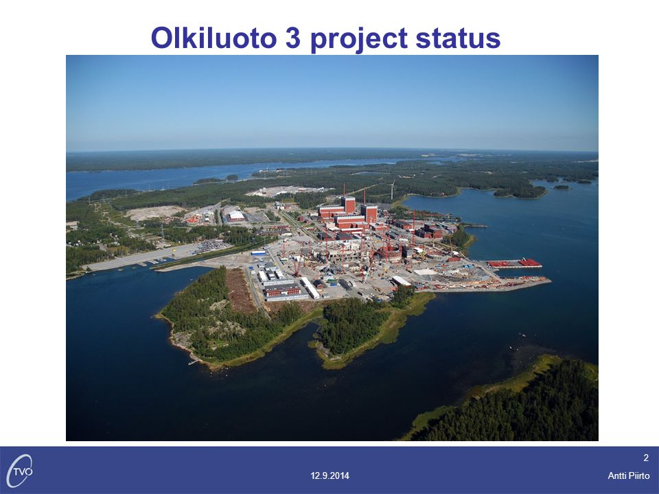 Antti Piirto 12.9.2014 2 Olkiluoto 3 project status