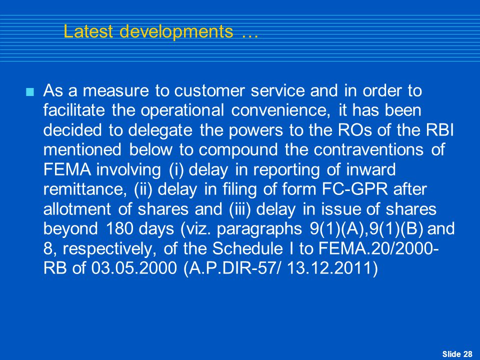 Slide 28 Latest developments …  As a measure to customer service and in order to facilitate the operational convenience, it has been decided to deleg