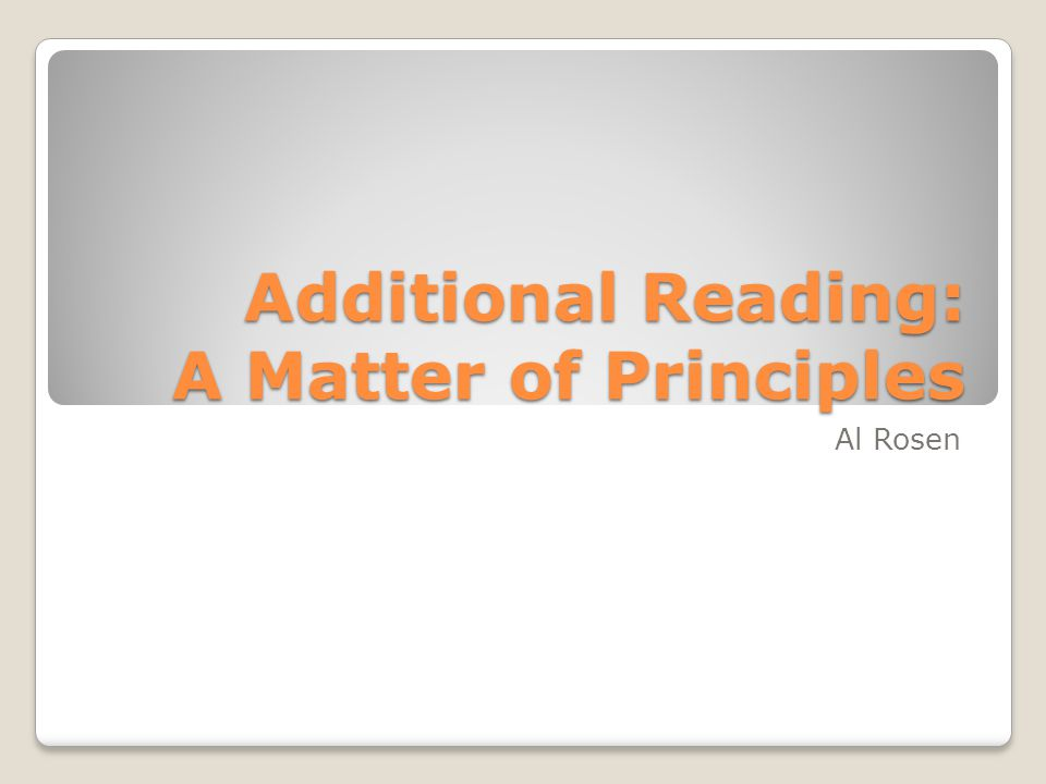 Additional Reading: A Matter of Principles Al Rosen