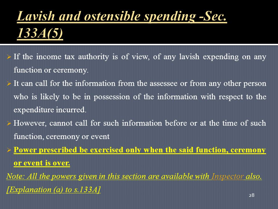 28  If the income tax authority is of view, of any lavish expending on any function or ceremony.