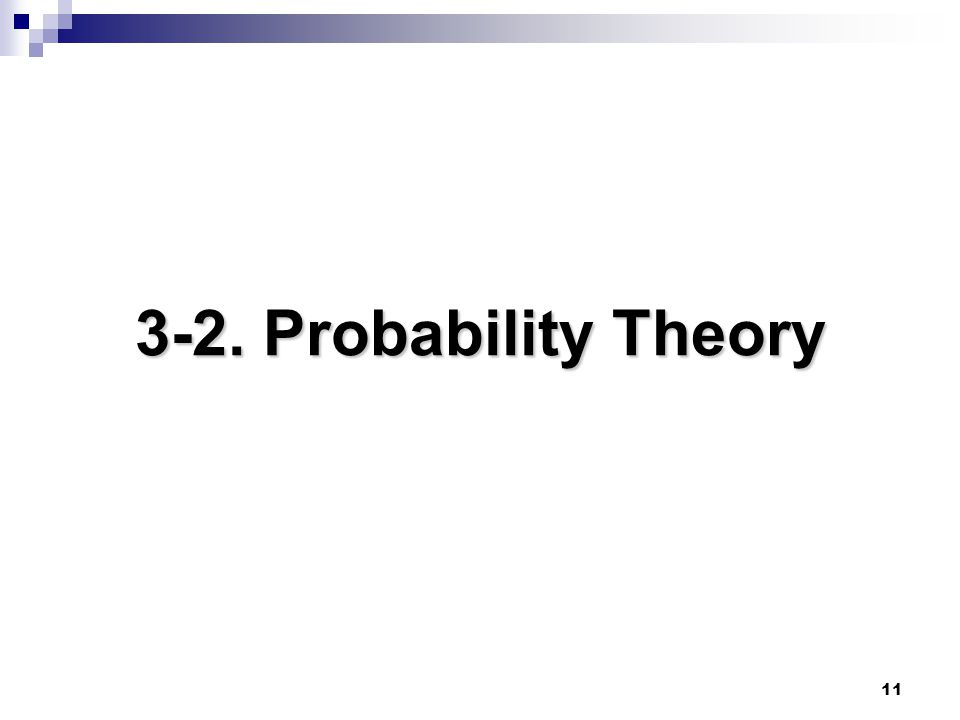 11 3-2. Probability Theory