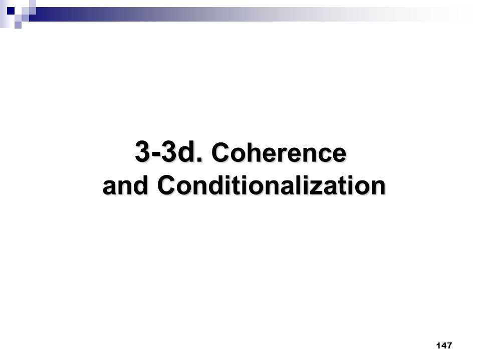147 3-3d. Coherence and Conditionalization
