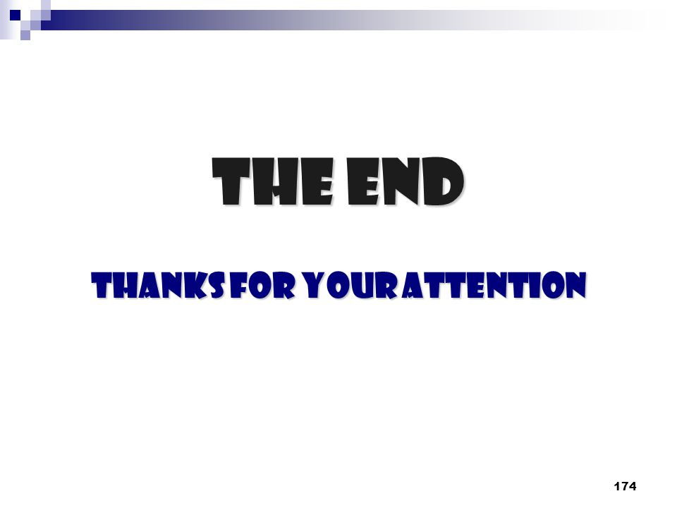 174 The End Thanks for your attention