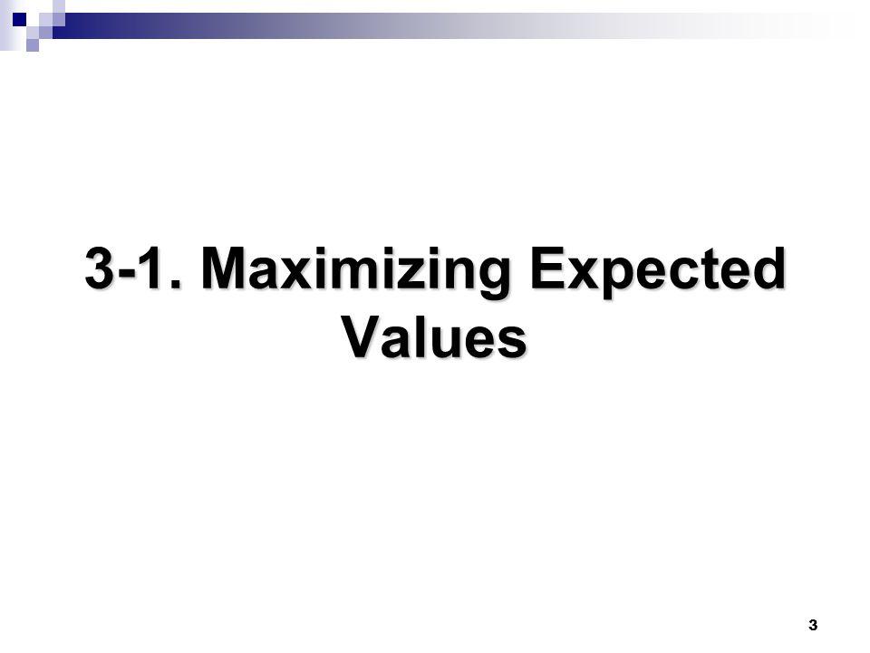 3 3-1. Maximizing Expected Values