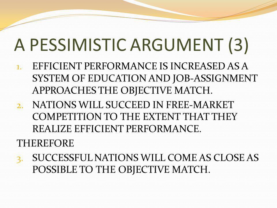 A PESSIMISTIC ARGUMENT (3) 1.