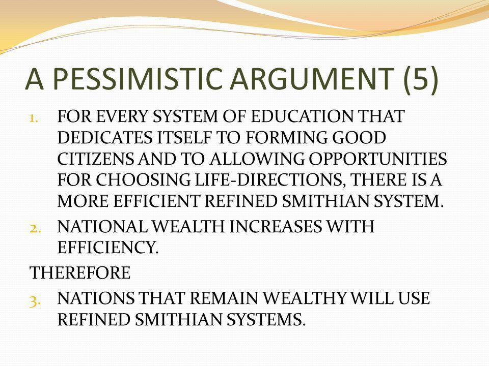 A PESSIMISTIC ARGUMENT (5) 1.