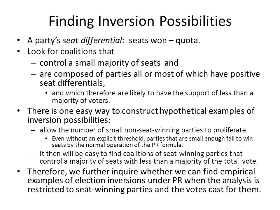Finding Inversion Possibilities A party's seat differential: seats won – quota.