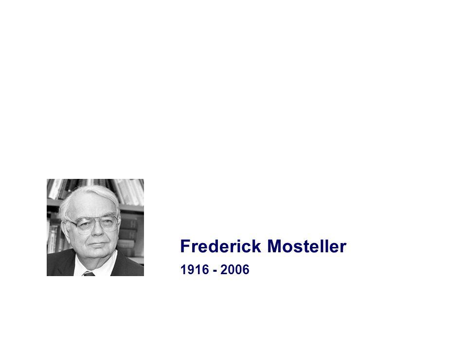 Frederick Mosteller 1916 - 2006