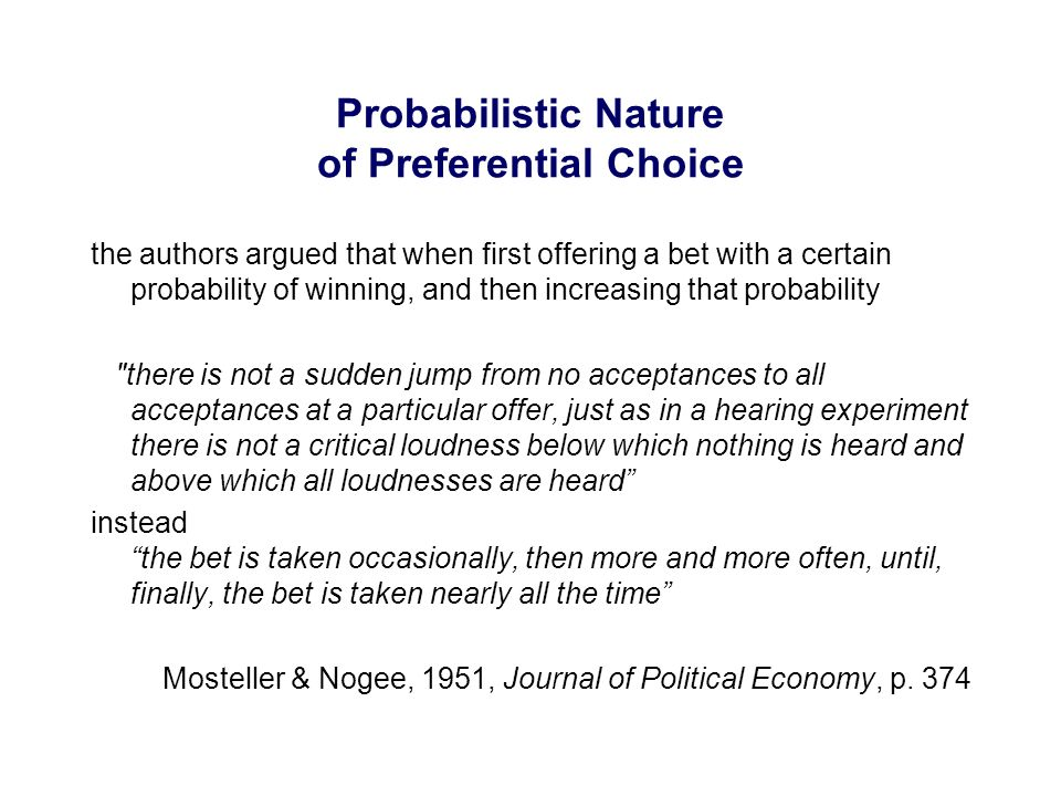 the authors argued that when first offering a bet with a certain probability of winning, and then increasing that probability