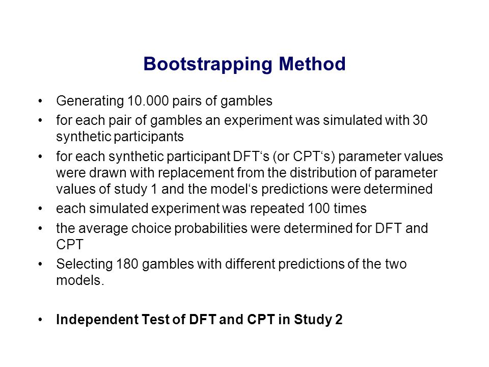 Generating 10.000 pairs of gambles for each pair of gambles an experiment was simulated with 30 synthetic participants for each synthetic participant DFT's (or CPT's) parameter values were drawn with replacement from the distribution of parameter values of study 1 and the model's predictions were determined each simulated experiment was repeated 100 times the average choice probabilities were determined for DFT and CPT Selecting 180 gambles with different predictions of the two models.