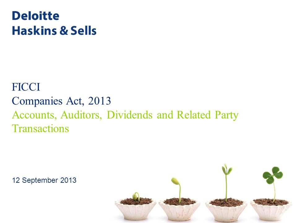 FICCI Companies Act, 2013 Accounts, Auditors, Dividends and Related Party Transactions 12 September 2013