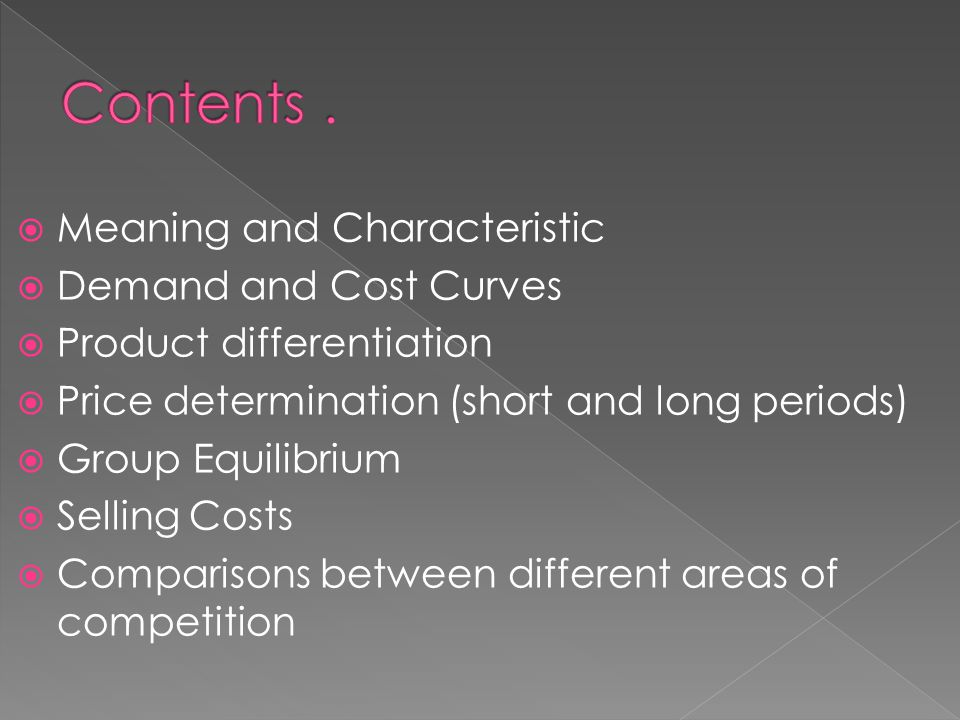  The main objective of product differentiation is to increase the influence of the producer in the determination of price.