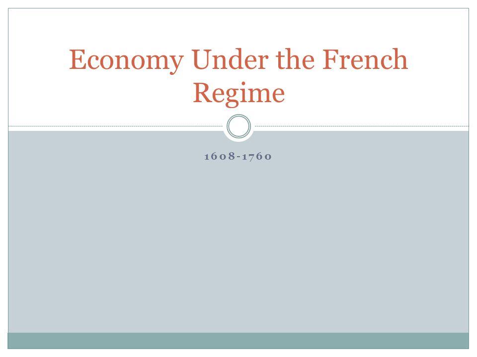 1608-1760 Economy Under the French Regime