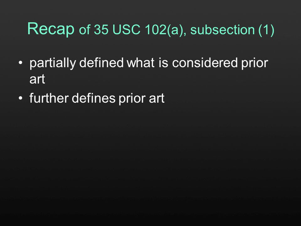 Overview Recap of 35 USC 102(a), subsection (1) Break down of 35 USC 102(a), subsection (2) Summary Additional materials