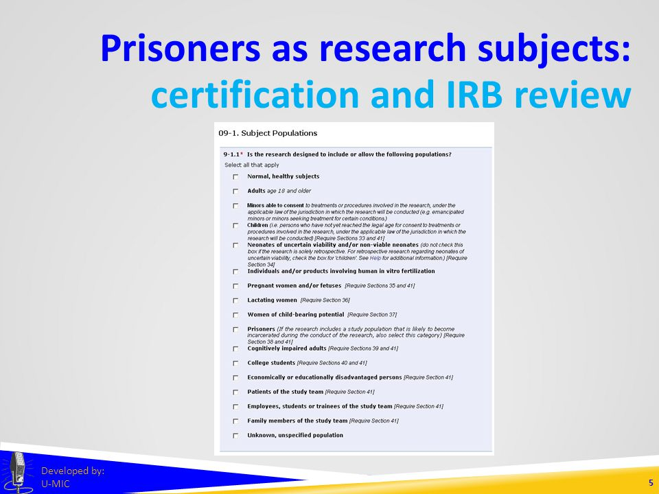 Prisoners as research subjects: federal regulations 4 Developed by: U-MIC certification and IRB review