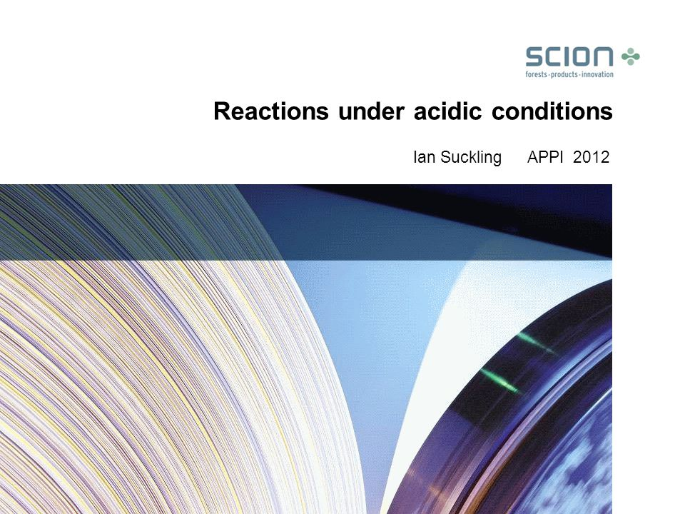 Reactions under acidic conditions Ian Suckling APPI 2012