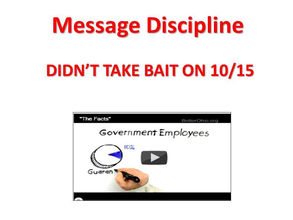 DIDN'T TAKE BAIT ON 10/15 Message Discipline