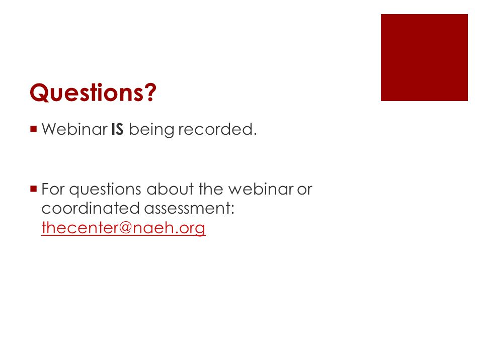 Questions. Webinar IS being recorded.