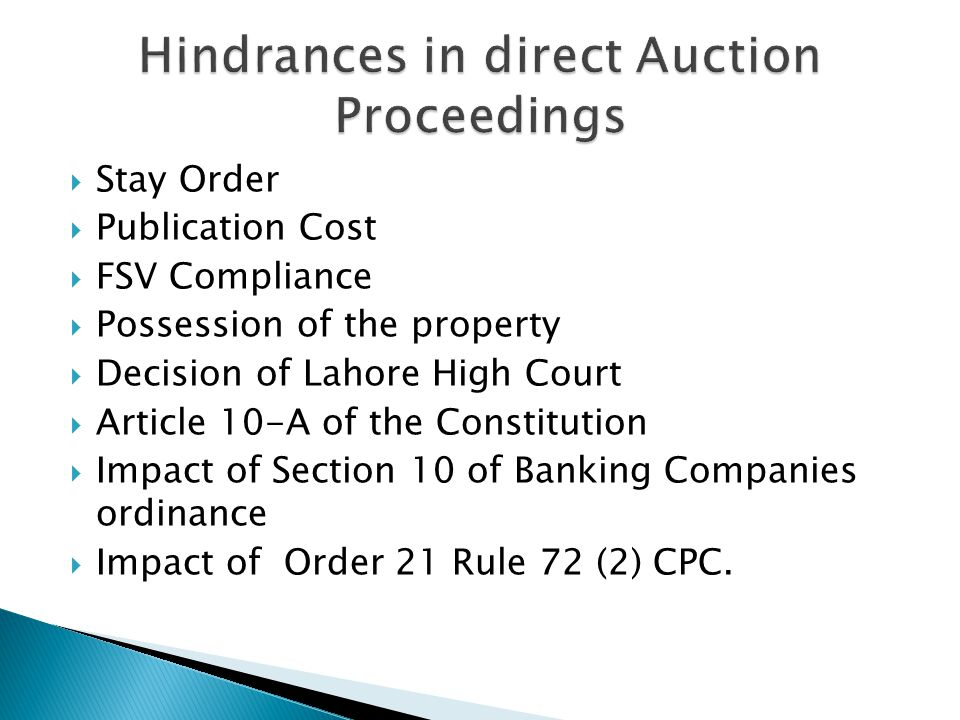  Stay Order  Publication Cost  FSV Compliance  Possession of the property  Decision of Lahore High Court  Article 10-A of the Constitution  Impact of Section 10 of Banking Companies ordinance  Impact of Order 21 Rule 72 (2) CPC.