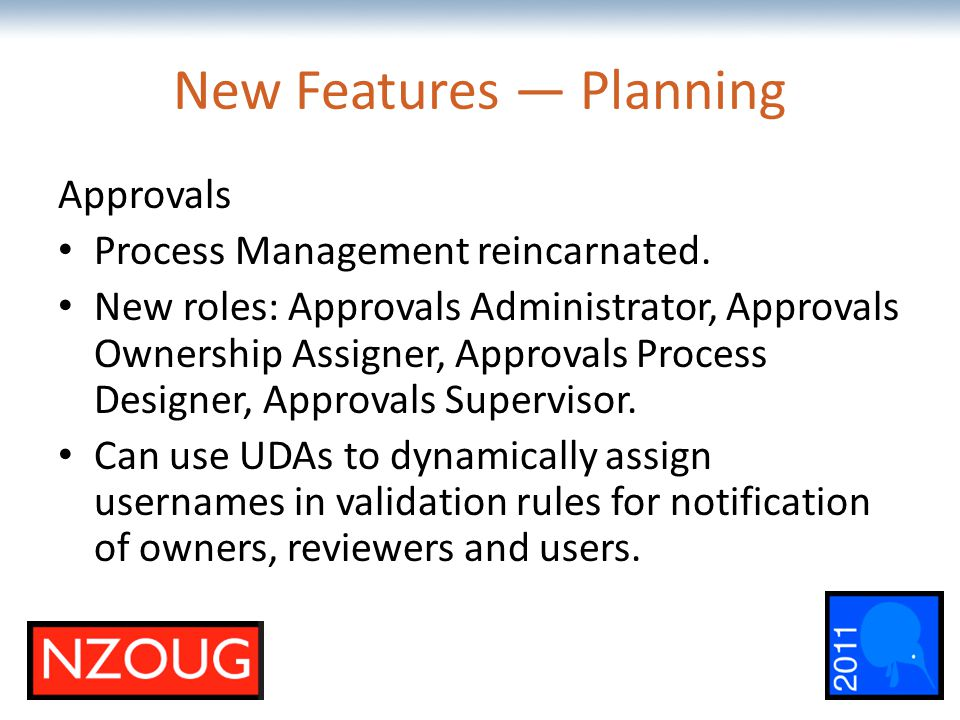 The most comprehensive Oracle applications & technology content under one roof New Features — Planning Approvals Process Management reincarnated.