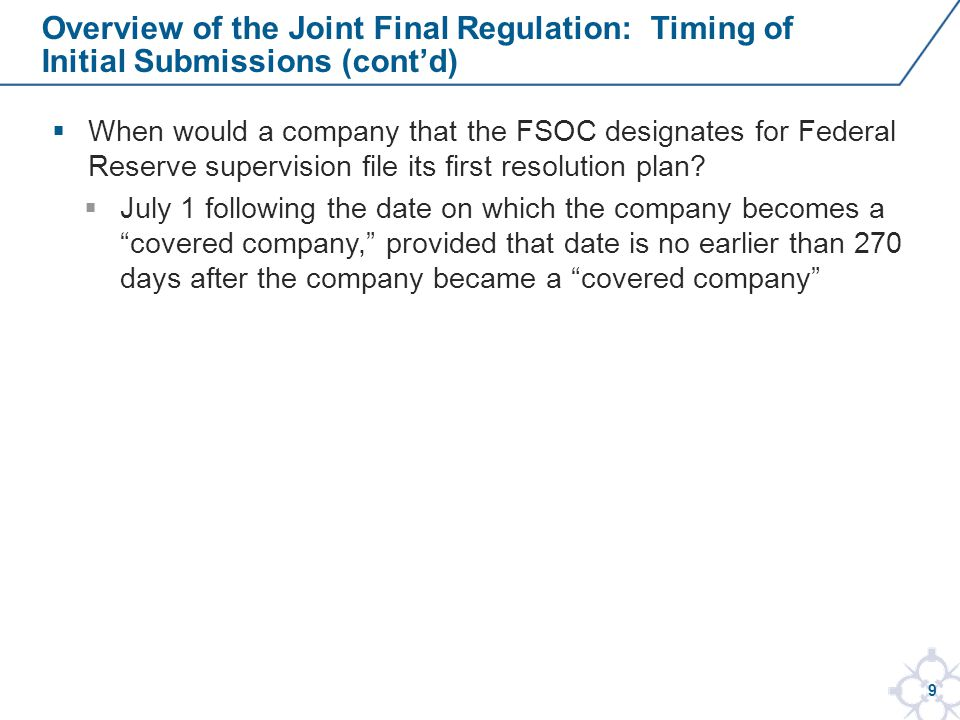 9  When would a company that the FSOC designates for Federal Reserve supervision file its first resolution plan.