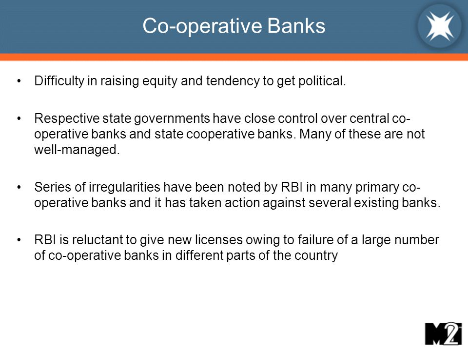 Co-operative Banks Difficulty in raising equity and tendency to get political.
