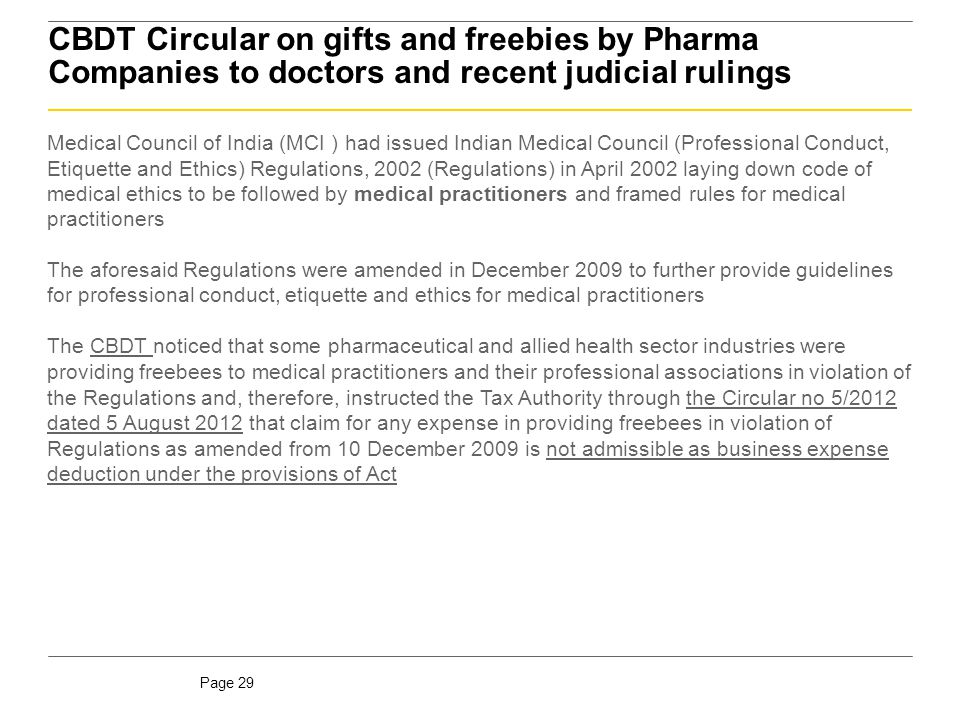 Page 29 CBDT Circular on gifts and freebies by Pharma Companies to doctors and recent judicial rulings Medical Council of India (MCI ) had issued Indi
