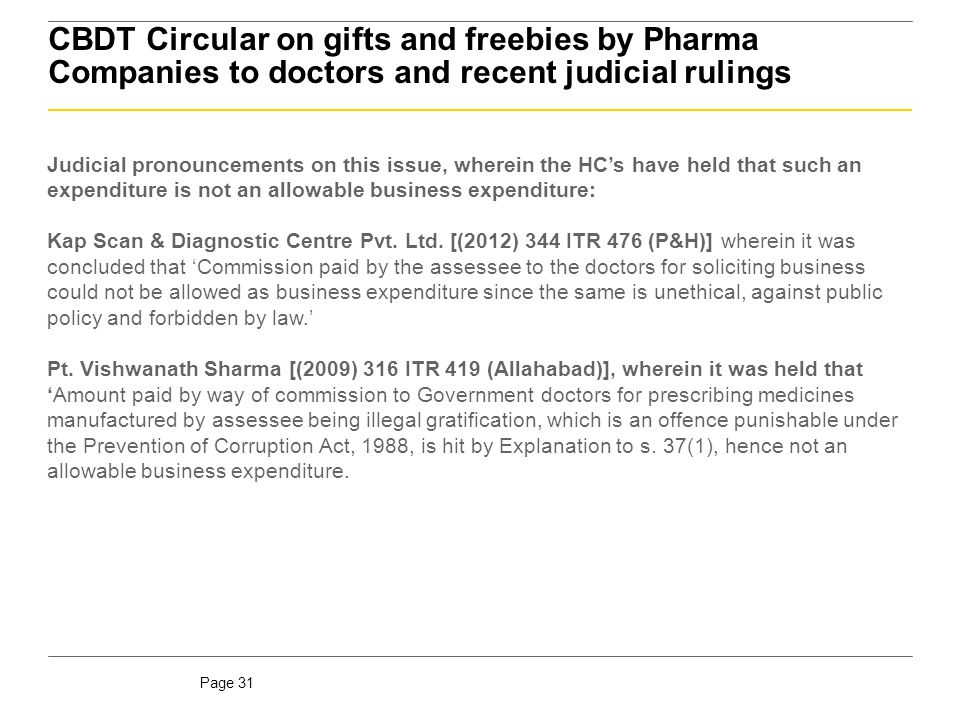 Page 31 CBDT Circular on gifts and freebies by Pharma Companies to doctors and recent judicial rulings Judicial pronouncements on this issue, wherein