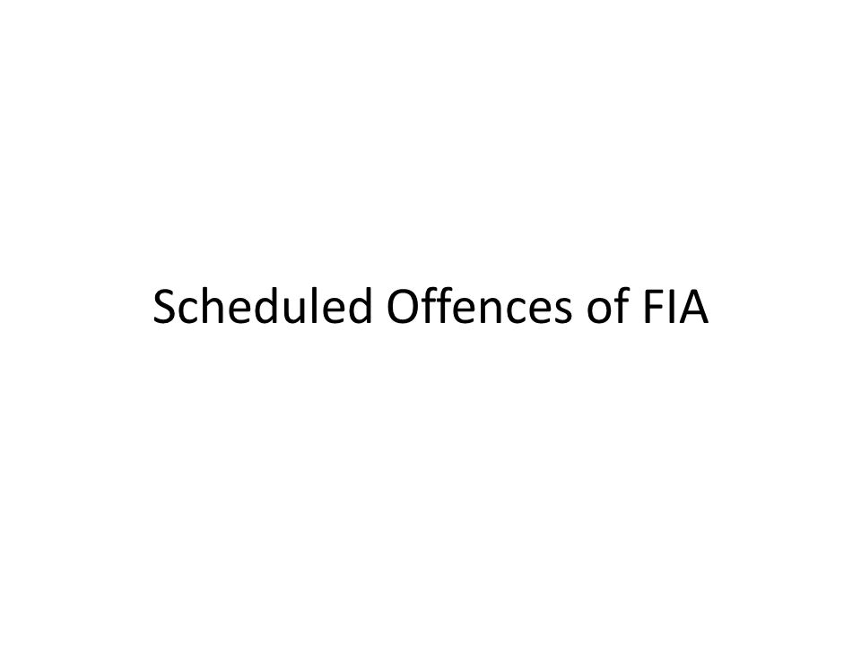 Scheduled Offences of FIA