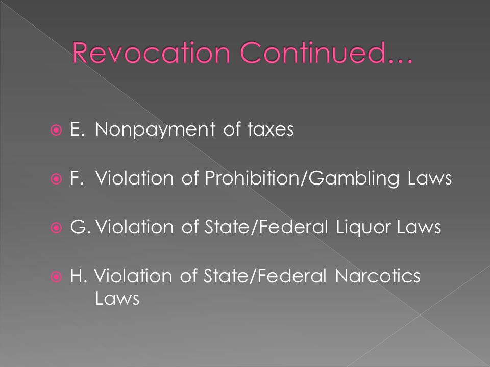  E.Nonpayment of taxes  F.Violation of Prohibition/Gambling Laws  G.Violation of State/Federal Liquor Laws  H.