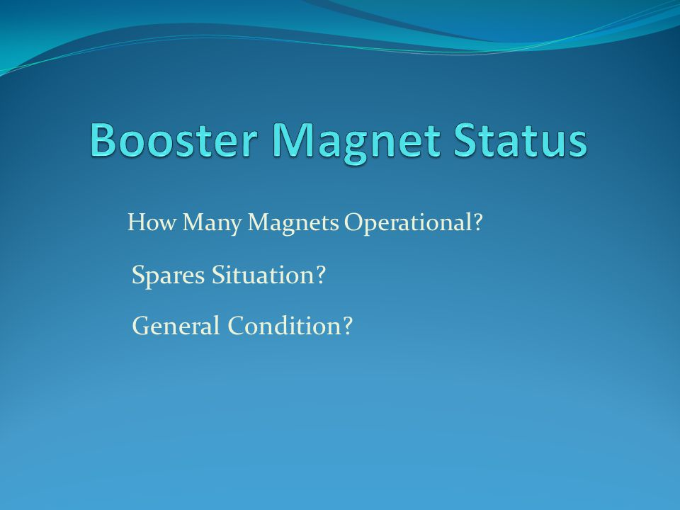 What makes up the Booster.(Magnet wise, that is. ) 1 – 400 MeV transport line.