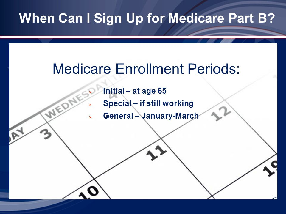 When Can I Sign Up for Medicare Part B.